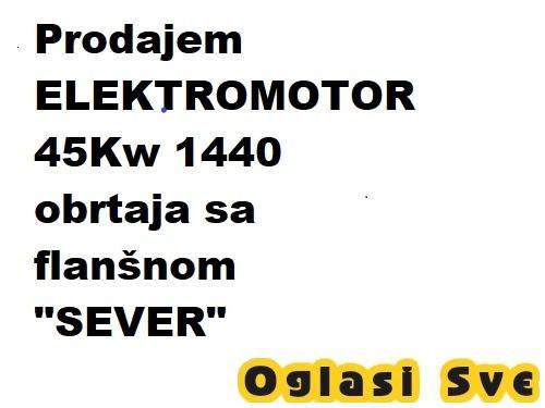 Prodajem ELEKTROMOTOR 45Kw 1440 obrtaja sa flanšnom